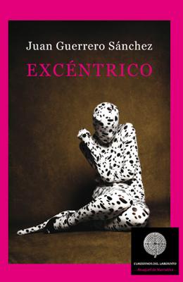 EXCÉNTRICO, de Juan Guerrero Sánchez