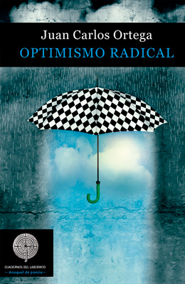 Optimismo radical. Juan Carlos Ortega